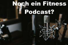 Noch ein Fitness Podcast?