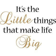 "Tattoo Ideas & Inspiration - Quotes & Sayings | ""It's the Little Things That Make Life Big"" 