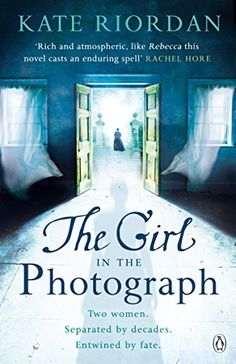 Book #9 of 2014 The Girl in the Photograph by Kate Riordan (e-Book)
