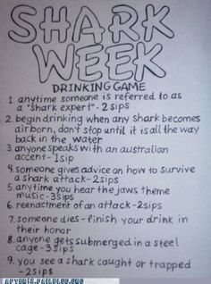 After 12: Drinking Games: Shark Week is Upon Us Once Again! @Amy White @Allison Hayes Tomorrow nights drinking game anyone?