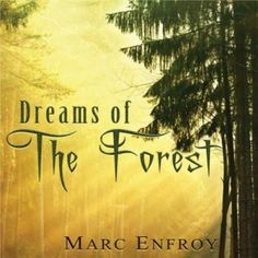 Dreams Of The Forest (Marc Enfroy) | Reiki Nuevo