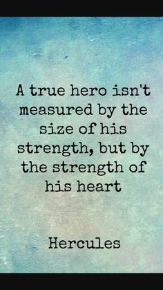 Hero Quote Ideas a true hero isnt measured the size of his hero Hero Quote. Here is Hero Quote Ideas for you. Hero Quote a true hero isnt measured the size of his hero. Hero Quote my dad is my hero quote with pictu. Now Quotes, Cute Quotes, Great Quotes, Quotes To Live By, Inspirational Disney Quotes, Inspirational Quotes About Courage, Big Heart Quotes, Motivational Movie Quotes, Quotes Pics