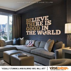 Believe there is good in the world - BE THE GOOD - Wall Lettering - Sticker Wall Decals - Inspirational Wall Decal