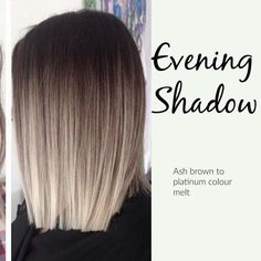 Hair Color Trends  2017/ 2018   Highlights :  Evening Shadow Cool toned Colormelt-Ash brown base with platinum.