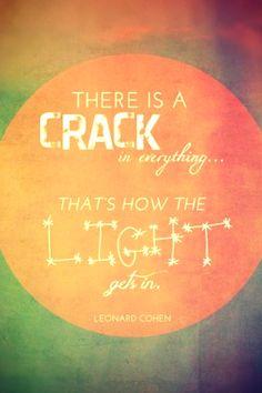 cracks, that's how the light gets in // leonardo cohen
