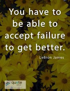 Lebron James Quotes, Failure Quotes, How To Get