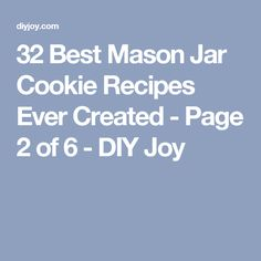 32 Best Mason Jar Cookie Recipes Ever Created - Page 2 of 6 - DIY Joy