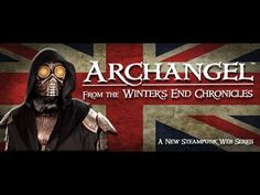 Archangel from the Winter's End Chronicles - Episode 2.  Featuring Yaya Han, this Steampunk web series will be a full-length feature!