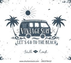 Vintage summer surf print with a mini van, palm trees and lettering. - stock vector