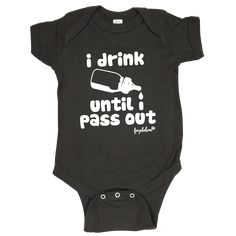 "Fayebeline Brand ""I Drink Until I Pass Out"" Funny Baby Onesie Available in Multiple Sizes"