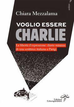 Leggere e scrivere: Un'intellettuale a Parigi nei giorni del massacro alla redazione di Charlie Hebdo: il reportage di Chiara Mezzalama