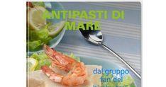 COLLECTION ANTIPASTI DI MARE.pdf Thing 1, Antipasto, International Recipes, Finger Foods, Shrimp, Seafood, Menu, Fish, Chicken