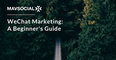A Beginners Guide to WeChat Marketing