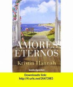 Amores eternos (4pocket Romantica) (Spanish Edition) (9788492801633) Kristin Hannah , ISBN-10: 8492801638  , ISBN-13: 978-8492801633 ,  , tutorials , pdf , ebook , torrent , downloads , rapidshare , filesonic , hotfile , megaupload , fileserve