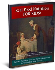 Do you want to teach your younger children about Real Food? To use child-friendly lessons inspired by the same love of wholesome, traditional foods that you find in the cookbook Nourishing Traditions, the work of Weston A. Price, the Slow Food movement, and farmer's markets everywhere? To avoid the twaddle put out by the USDA which features their sub-par Nutrition standards? A beautiful book full of fun illustrations, coloring pages, and activities for younger children?
