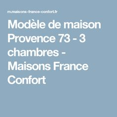 Modèle de maison Provence 73 -  3 chambres - Maisons France Confort