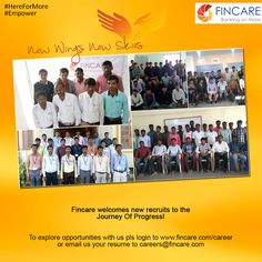 Fincare welcomes new recruits to the Journey Of Progress!  #HereForMore #Empower