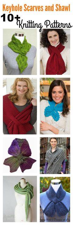 10+ Keyhole Scarves and Shawl Knitting Patterns