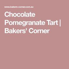 Chocolate Pomegranate Tart | Bakers' Corner