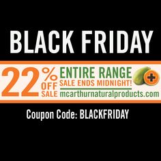 BLACK FRIDAY SALE  22% OFF Entire Range Expires Midnight (WST) Friday 25th November, 2016  Take 22% off the entire range of McArthur Skincare Products in our online store by entering the coupon code BLACKFRIDAY at the final stage of the checkout to receive 22% OFF your order.   Offer expires midnight WST Friday 25th November, 2016 - tonight! Not available in conjunction with any other offer.  SHOP NOW http://mcarthurskincare.com/products   Use Coupon Code: BLACKFRIDAY