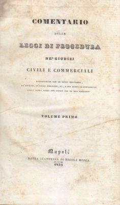 COMENTARIO DELLE LEGGI PROCEDURA GIUDIZI CIVILI COMMERCIALI 8 VOLL. 1840 Mosca