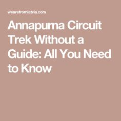 Annapurna Circuit Trek Without a Guide: All You Need to Know