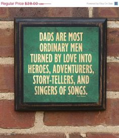 "Father's Day Gift Present ""Ordinary Men"" Wall Plaque Sign Art Vintage Style Home Decor Gift for Dad Daddy Best Dad Gift From Kids Pop Papa Fathers Day Sale, Fathers Day Gifts, Gifts For Dad, Daddy Gifts, Great Quotes, Quotes To Live By, Inspirational Quotes, New Dad Quotes, Family Quotes"