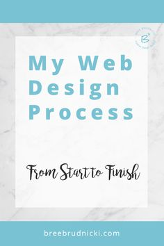 My Web Design Process from Start to Finish