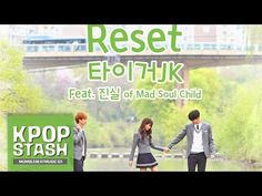 Tiger JK - Reset (Feat. Jinsil 진실 Of Mad Soul Child) [Who Are You - School 2015] - YouTube