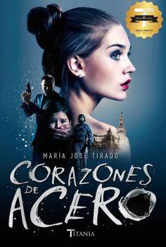 Corazones de acero - María José Tirado #Romántica (448 páginas)
