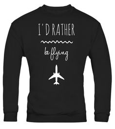"# I'd Rather Be Flying T-Shirt Funny Pilot Aviation Quote Tee .  Special Offer, not available in shops      Comes in a variety of styles and colours      Buy yours now before it is too late!      Secured payment via Visa / Mastercard / Amex / PayPal      How to place an order            Choose the model from the drop-down menu      Click on ""Buy it now""      Choose the size and the quantity      Add your delivery address and bank details      And that's it!      Tags: Authentic I'd Rather"