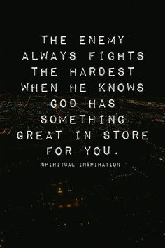 The Scripture says that we shouldn't be surprised by fiery trials. That's because the forces of darkness would not be fighting against you if they didn't know that God has something amazing in your future! Sometimes, those unexpected difficulties are just a sign that you're on the right track. It's always darkest just before the dawn appears. The enemy always fights the hardest when you are closest to your breakthrough. The key is to stay the course and keep fighting the good fight of faith.