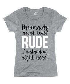 Look at this Athletic Heather 'Mermaids Aren't Real?' Crewneck Tee on #zulily today!