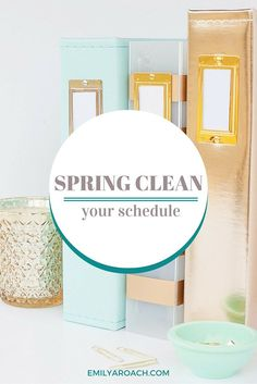 Spring Clean Your Schedule. Declutter the unnecessary and make time for your priorities. Your home isn't the only thing to organize this spring, relook at your calendar and see what you can edit to give life some breathing room.
