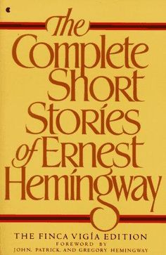 "The Complete Short Stories of Ernest Hemingway - His best work was in the short form; personal favorite - ""The Snows of Killimanjaro"