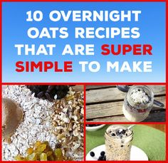 10 Overnight Oats Recipes That Are Super Simple To Make