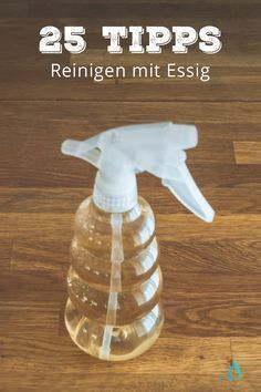 Essig ist ein vielseitiges Allzweckmittel hilft erfolgreich beim reinigen von Haus, Hof und Körper ohne Nebenwirkungen für die Umwelt. 25 Tipps für natürlich reinigen mit Essig