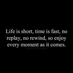 Boy, oh boy, I wish I had a rewind button. I would sure have done a couple of things differently.  Gotta enjoy the present before it goes by!