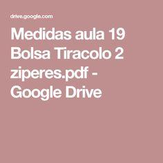 Medidas aula 19 Bolsa Tiracolo 2 ziperes.pdf - Google Drive