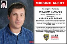 WILLIAM CORDES, Age Now: 48, Missing: 03/23/1984. Missing From AUBURN, CA. ANYONE HAVING INFORMATION SHOULD CONTACT: Placer County Sheriff's Office (California)- Missing Persons Unit 1-530-889-7800.