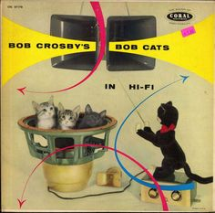 "Cats in Art & Illustration: ""Bob Crosby's Bob Cat in Hi-Fi!"" album cover, 1957"