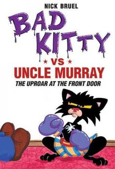 Bad Kitty VS Uncle Murray: The Uproar at the Front Door (Bad Kitty)