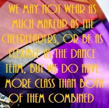 So true! Although this year I think that Guard wears way more makeup than the cheerleaders and dance team COMBINED! XD