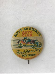 Vintage Boys and Girls Auto Club Fred Harvey Toy Shop Pinback Button