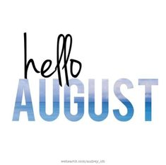 HELLO AUGUST August Rush, Hello August, August Month, May Month Quotes, August Quotes, August Pictures, August Images, New Month Wishes, Quotes Gif