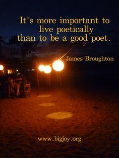 Live poetically! James Broughton
