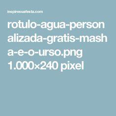 rotulo-agua-personalizada-gratis-masha-e-o-urso.png 1.000×240 pixel