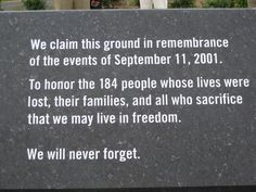 Pentagon Memorial to the victims of the Sept. 2001 terrorist attack on the grounds of the Pentagon in Arlington, VA We Will Never Forget, Lest We Forget, Let It Be, A Day To Remember, Always Remember, 911 Memorial, 11 September 2001, United We Stand
