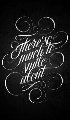 There are so much to smile about #typographydesign #fonts #typefaces #lettering #calligraphy #typographyquotes