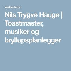 Nils Trygve Hauge | Toastmaster, musiker og bryllupsplanlegger